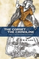 Corset and the Crinoline - W.B. Lord