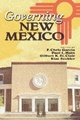 Governing New Mexico - Flaviano Chris Garcia; Paul L. Hain; Gilbert K. St.Clair; Kim Seckler