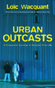 Urban Outcasts - Lo&  #239;  c Wacquant