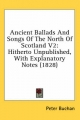 Ancient Ballads and Songs of the North of Scotland V2 - Peter Buchan