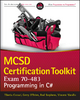 MCSD Certification Toolkit (Exam 70-483) - Tiberiu Covaci;  Rod Stephens;  Vincent Varallo;  Gerry O'Brien