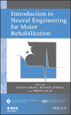 Introduction to Neural Engineering for Motor Rehabilitation - Metin Akay;  Dario Farina;  Winnie Jensen
