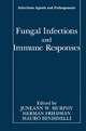 Fungal Infections and Immune Responses - Juneann W. Murphy