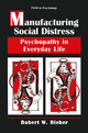 Manufacturing Social Distress - Robert W. Rieber