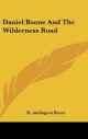 Daniel Boone and the Wilderness Road - H Addington Bruce