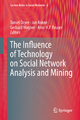 The Influence of Technology on Social Network Analysis and Mining - Tansel Özyer;  Tansel Özyer;  Jon Rokne;  Jon Rokne;  Gerhard Wagner;  Gerhard Wagner;  Arno H.P. Reuser;  Arno H.P. Reuser