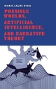 Possible Worlds, Artificial Intelligence and Narrative Theory - Marie-Laure Ryan