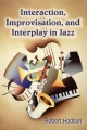 Interaction, Improvisation, and Interplay in Jazz - Robert Hodson