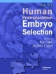 Human Preimplantation Embryo Selection - Kay Elder; Jacques Cohen; Pedro A. Lemos