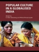 Popular Culture in a Globalised India - K. Moti Gokulsing; Wimal Dissanayake
