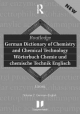 Routledge German Dictionary of Chemistry and Chemical Technology Worterbuch Chemie und Chemische Technik - Gross