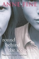Round Behind the Ice-house - Anne Fine