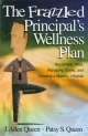 Frazzled Principal's Wellness Plan - J. Allen Queen; Patsy S. Queen