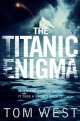 Titanic Enigma - Tom West