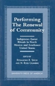 Performing the Renewal of Community - Rosamond B. Spicer; N. Ross Crumrine