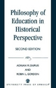 Philosophy of Education in Historical Perspective - Adrian M. Dupuis; Robin L. Gordon