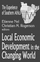 Local Economic Development in the Changing World - Etienne Nel; Christian M. Rogerson