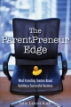 ParentPreneur Edge - Julie Lenzer Kirk