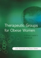 Therapeutic Groups for Obese Women - Julia Buckroyd; Sharon Rother