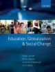 Education, Globalization and Social Change - Hugh Lauder; Phillip Brown; Jo-Anne Dillabough; A. H. Halsey