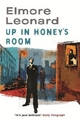 Up in Honey's Room - Elmore Leonard