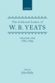 Collected Letters of W.B. Yeats - W. B. Yeats; John Kelly; Eric Domville