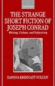Strange Short Fiction of Joseph Conrad - Daphna Erdinast-Vulcan