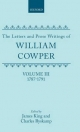Letters and Prose Writings - William Cowper; James King; Charles Ryskamp