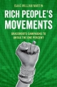 Rich People's Movements: Grassroots Campaigns to Untax the One Percent - Isaac Martin