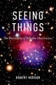 Seeing Things: The Philosophy of Reliable Observation - Robert Hudson