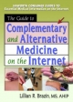Guide to Complementary and Alternative Medicine on the Internet - M. Sandra Wood; Lillian R. Brazin