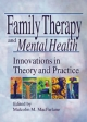Family Therapy and Mental Health - Malcolm M. Macfarlane