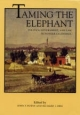 Taming the Elephant - John F. Burns; Richard J. Orsi; Marlene Smith-Baranzini