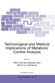 Technological and Medical Implications of Metabolic Control Analysis - Athel Cornish-Bowden; Maria Luz Cardenas