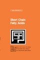 Short Chain Fatty Acids - Henry J. Binder; John Cummings; Konrad Foergel