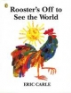 Rooster's Off to See the World - Eric Carle