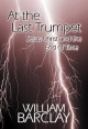 At the Last Trumpet - William Barclay