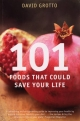 101 Foods That Could Save Your Life - David Grotto