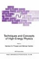 Techniques and Concepts of High-energy Physics - Harrison B. Prosper; Michael Danilov