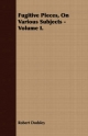 Fugitive Pieces, On Various Subjects - Volume I. - Robert Dodsley
