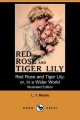 Red Rose and Tiger Lily; or, In a Wider World (Illustrated Edition) (Dodo Press) - L. T. Meade