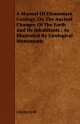 Manual Of Elementary Geology, Or, The Ancient Changes Of The Earth And Its Inhabitants - Charles Lyell
