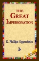 Great Impersonation - E Phillips Oppenheim;  1stWorld Library