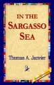 In the Sargasso Sea - Thomas A Janvier;  1st World Library;  1stWorld Library