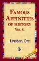 Famous Affinities of History, Vol 4 - Lyndon Orr;  1st World Library;  1stWorld Library