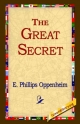 Great Secret - E Phillips Oppenheim;  1stWorld Library