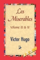 Les Miserables, Volume III & IV - Victor Hugo;  1stWorld Library;  1st World Publishing