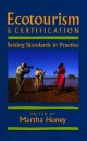 Ecotourism and Certification - Martha Honey