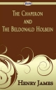 Chaperon and The Beldonald Holbein - Henry James