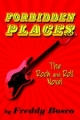 Forbidden Places: The Rock and Roll Novel